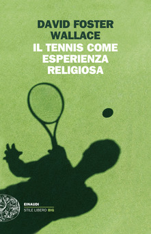 Il tennis come esperienza religiosa, delvirtuosismo