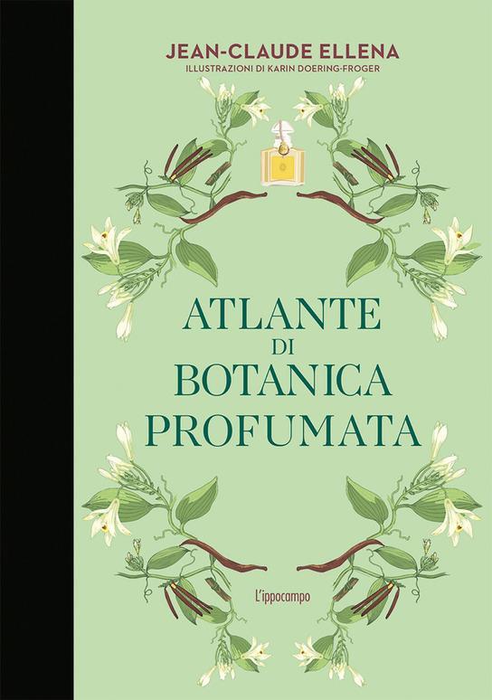 Atlante di botanica profumata, lo scrigno delleessenze